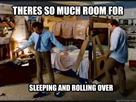 Theres so much room for  sleeping and rolling over - Theres so much room for  sleeping and rolling over  Step Brothers Bunk Beds