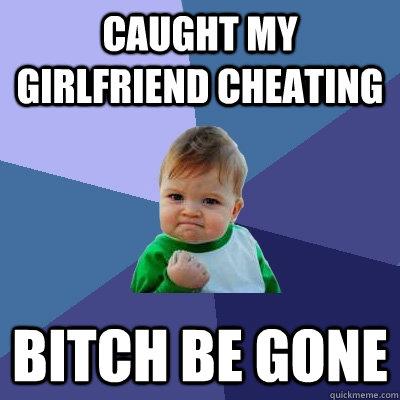 Catching my girlfriend cheating