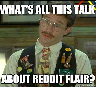 What's all this talk about reddit flair?