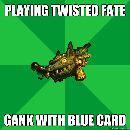 Playing Twisted Fate Gank with Blue Card  Bad LoL Player