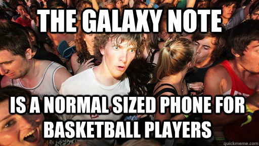 The Galaxy Note is a normal sized phone for basketball players  - The Galaxy Note is a normal sized phone for basketball players   Sudden Clarity Clarence