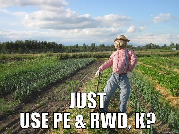 JUST USE PE & RWD, K? Scarecrow