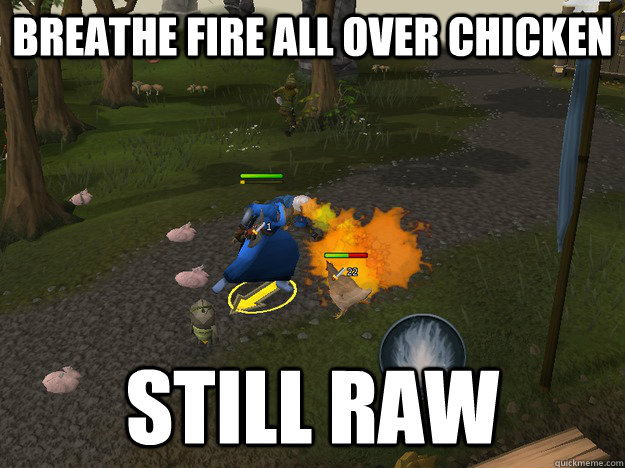 breathe fire all over chicken still raw