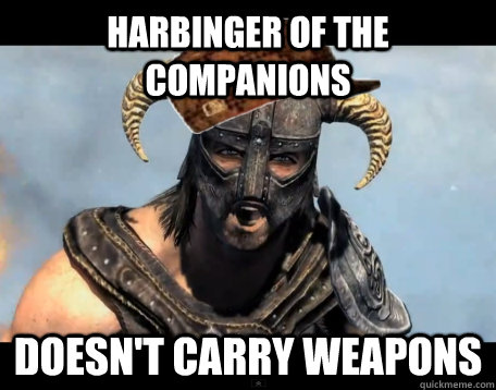 harbinger of the companions doesn't carry weapons
