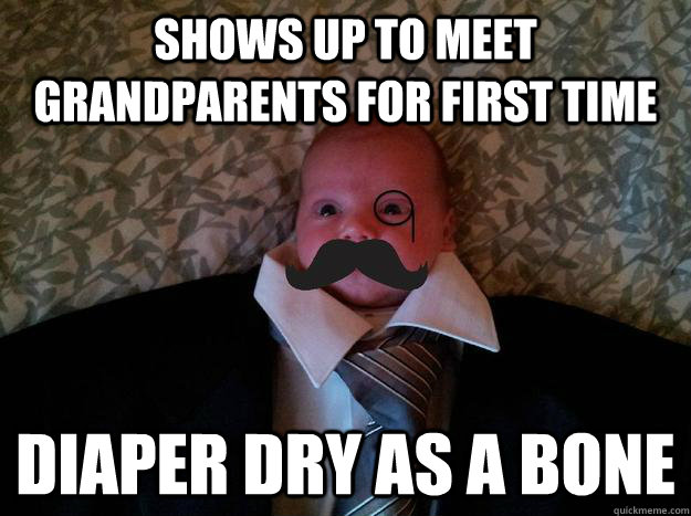 shows up to meet grandparents for first time diaper dry as a bone - shows up to meet grandparents for first time diaper dry as a bone  Formal Baby meme