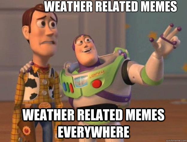 333adc813272cc13349776c75f5707716c03816b0b26e540ac7cf2da6de3d89d weather related memes weather related memes everywhere pinks