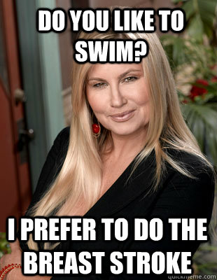 Do you like to swim? I prefer to do the Breast Stroke - Do you like to swim? I prefer to do the Breast Stroke  Suggestive MILF