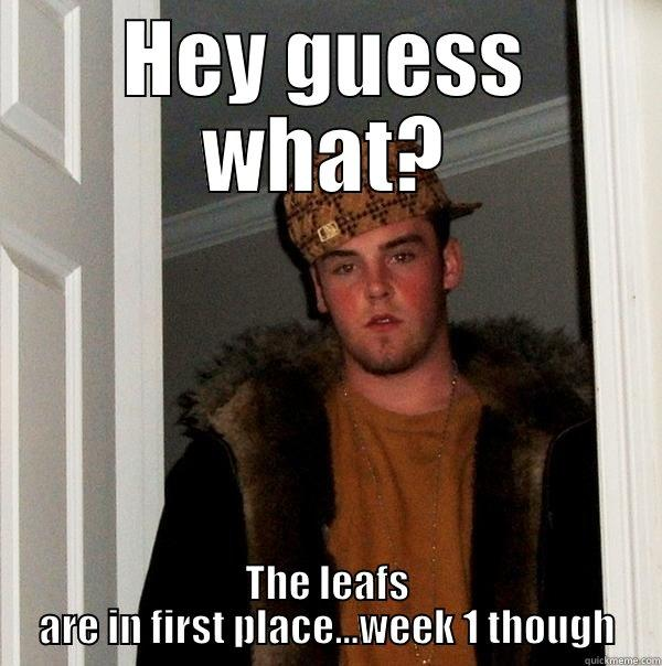 HEY GUESS WHAT? THE LEAFS ARE IN FIRST PLACE...WEEK 1 THOUGH Scumbag Steve