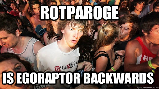 Rotparoge Is Egoraptor backwards - Rotparoge Is Egoraptor backwards  Sudden Clarity Clarence