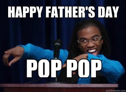 Happy father's day POP POP - Happy father's day POP POP  Theoretical Magnitude