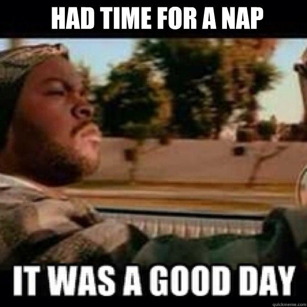 Had time for a nap