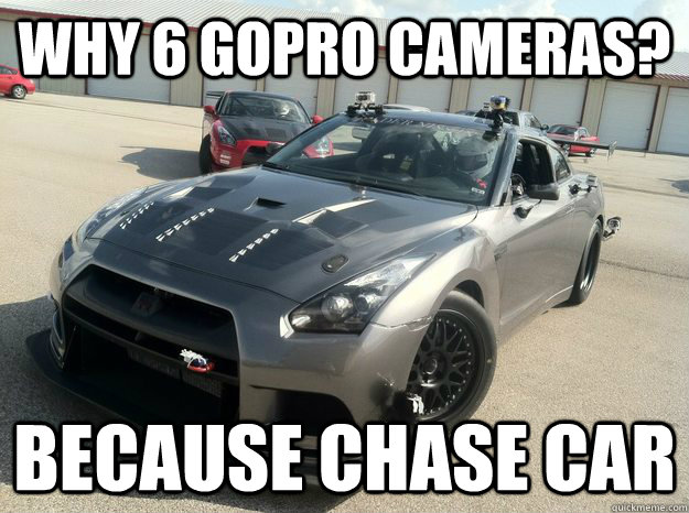 Why 6 GoPro Cameras? BECAUSE CHASE CAR  GTR CHASECAR RACECAR