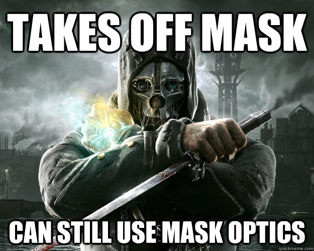 Takes off mask Can still use mask optics