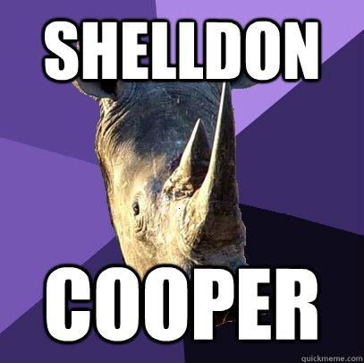 Shelldon Cooper  Sexually Oblivious Rhino