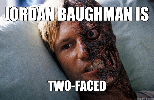 Jordan Baughman is Two-Faced