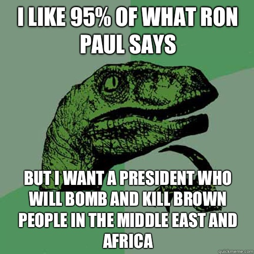 Funny Middle Eastern Meme : I like of what ron paul says but want a president