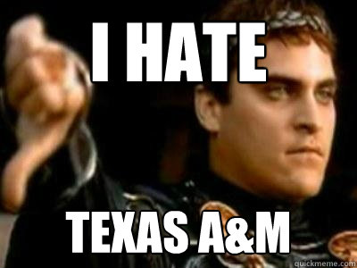 I hate Texas a&M - I hate Texas a&M  Downvoting Roman