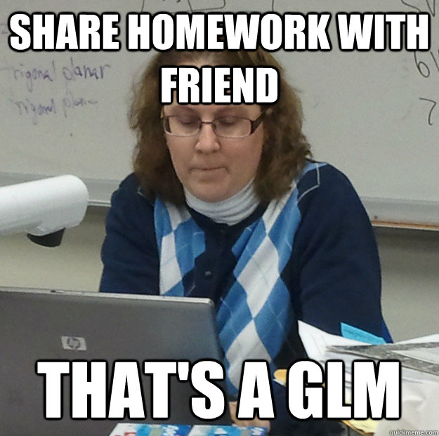 Share homework with friend that's a GLM