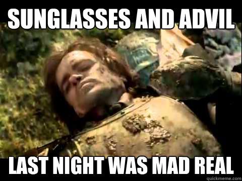 Sunglasses And Advil Last Night  sunglasses and advil last night was mad real global business