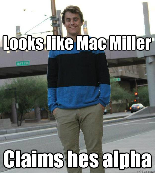Looks like Mac Miller Claims hes alpha