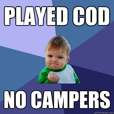Played COD No campers   Success Kid