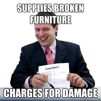 supplies broken furniture charges for damage