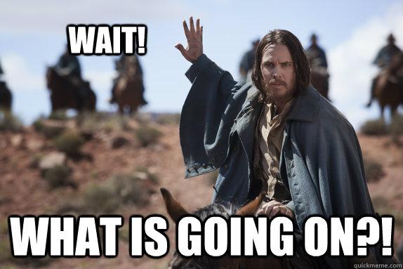 3439d89ba5548452f52fbafa59ad83dd1ea0b705551857b7ed3ffb91e4f16e4c wait! what is going on?! john carter meme quickmeme,Wait What Meme