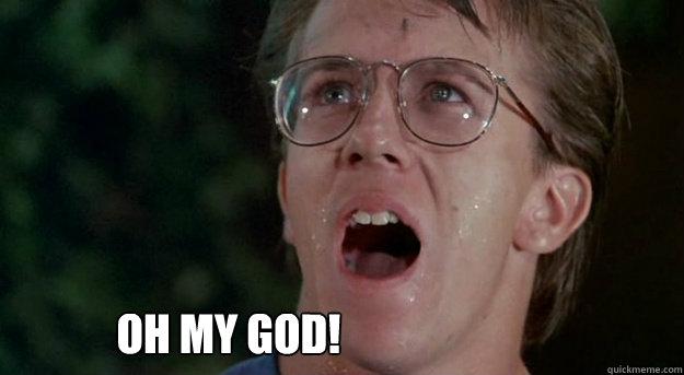 Oh my god! - Oh my god!  Troll 2