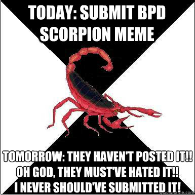 34643af1f5fa62b5f97080e19985d9c59aa301b42b9dfc420b49c081eb427381 today submit bpd scorpion meme tomorrow they haven't posted it