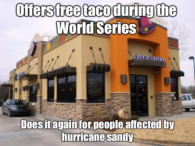 Offers free taco during the World Series Does it again for people affected by hurricane sandy