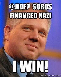 @JIDF?  Soros financed Nazi I win!