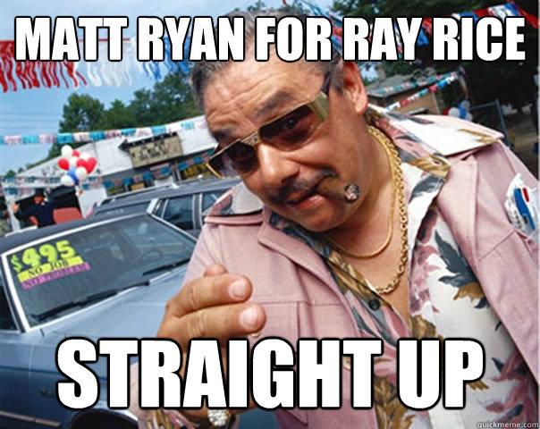 Matt Ryan for Ray Rice Straight up