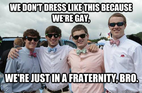 Frats are gay