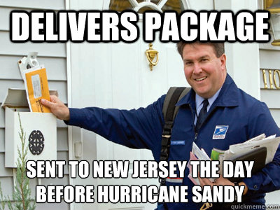 Delivers Package Sent to New Jersey the day before Hurricane Sandy - Delivers Package Sent to New Jersey the day before Hurricane Sandy  good guy postal worker