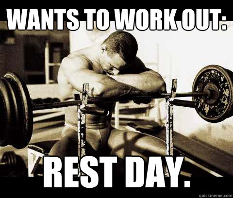 wants to work out: rest day.