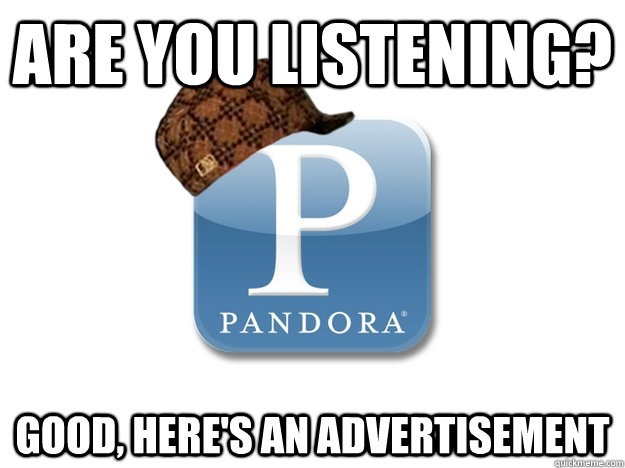Are you listening? good, here's an advertisement
