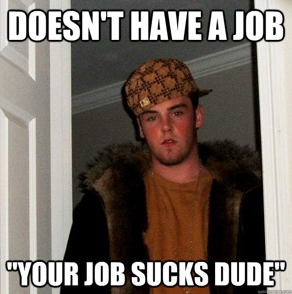 doesn't have a job