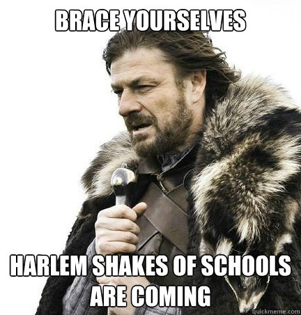 Brace yourselves Harlem shakes of schools are coming