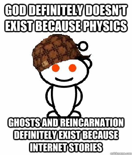 God Definitely doesn't exist because physics Ghosts and