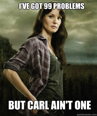 I've got 99 problems but carl ain't one