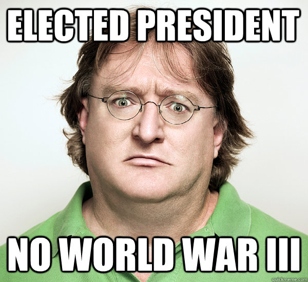 Elected President  No World War III