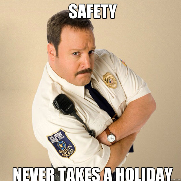 Safety never takes a holiday  Paul Blart Mall Cop