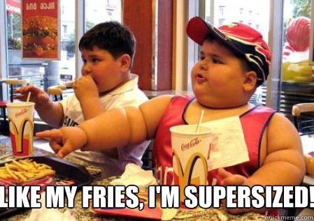 Like my fries, I'm supersized!  Fat Mcdonalds kid