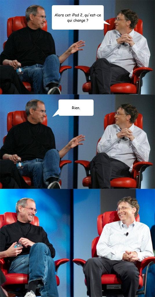 Alors cet iPad 2, qu'est-ce qui change ? Rien. - Alors cet iPad 2, qu'est-ce qui change ? Rien.  Steve Jobs vs Bill Gates