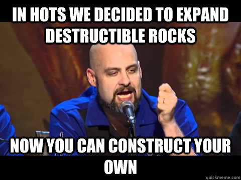 In HOTS we decided to expand destructible rocks now you can construct your own