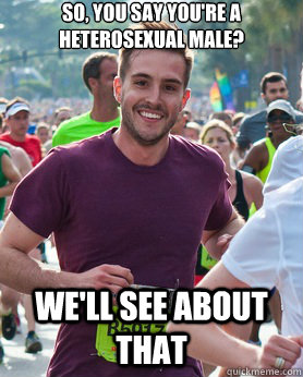 So, you say you're a heterosexual male? We'll see about that - So, you say you're a heterosexual male? We'll see about that  Ridiculously photogenic guy