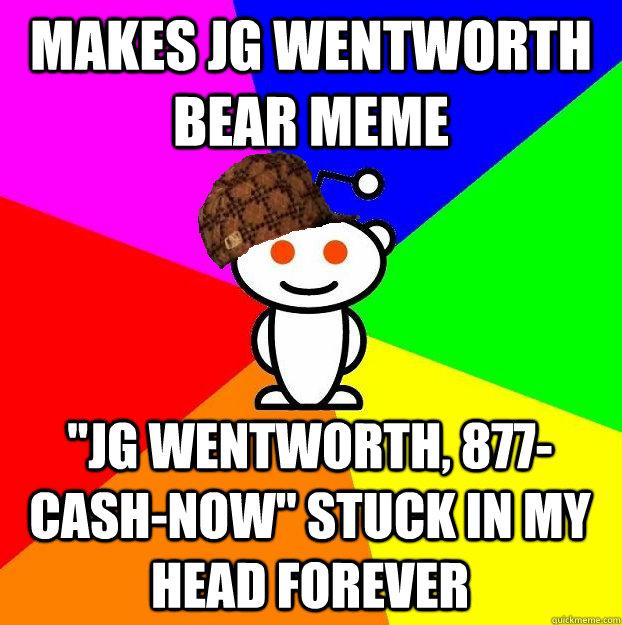 MAKES JG WENTWORTH BEAR MEME
