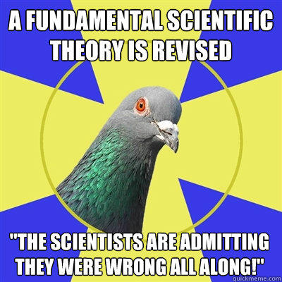A fundamental scientific theory is revised