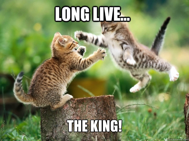 long live... the king!