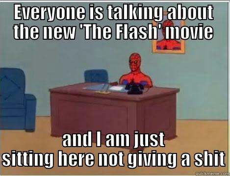 flash away - EVERYONE IS TALKING ABOUT THE NEW 'THE FLASH' MOVIE AND I AM JUST SITTING HERE NOT GIVING A SHIT Spiderman Desk